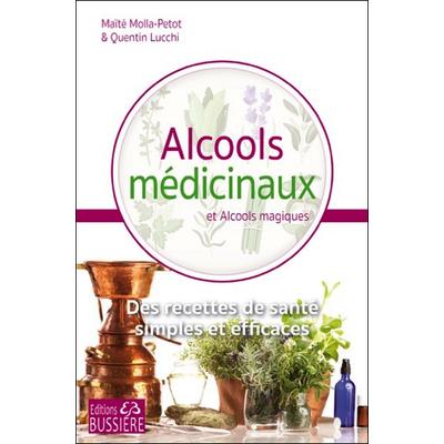 Alcools Médicinaux et Alcools Magiques - Maïté Molla-Petot & Quentin Lucchi