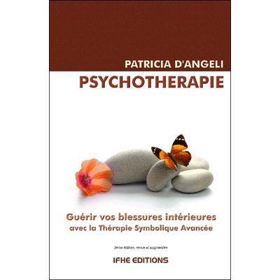 Psychothérapie - Guérir vos Blessures Intérieures - Patricia d'Angeli