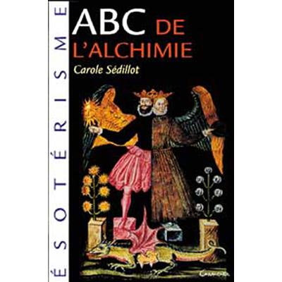 ABC de l'Alchimie - Carole Sédillot