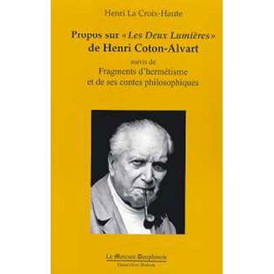 """Propos sur """"Les Deux Lumières"""" de Henri Coton-Alvart - Henri La Croix-Haute"""