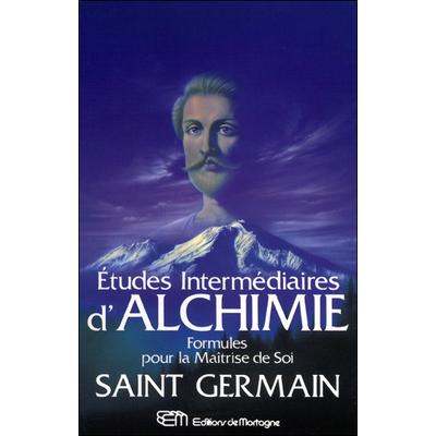Etudes Intermédiaires d'Alchimie - Formules pour la Maîtrise de Soi - Saint Germain
