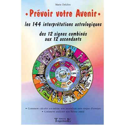 Prévoir Votre Avenir - Les 144 Interprétations - Marie Delclos
