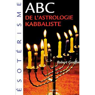 ABC de l'Astrologie Kabbaliste - Robert Graffin