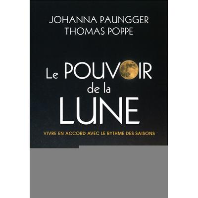 Le Pouvoir de la Lune - Johanna Paungger & Thomas Poppe