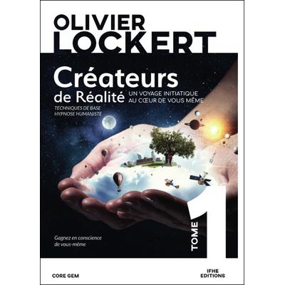 Créateurs de Réalité Tome 1 - Olivier Lockert