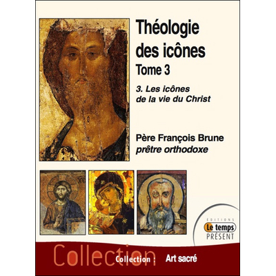 Théologie des Icônes Tome 3 - Père François Brune