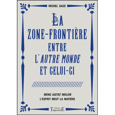 La Zone-Frontière entre l'Autre Monde et Celui-ci - Michel Sage