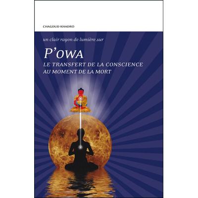 P'owa - Le Transfert de la Conscience au Moment de la Mort - Chagdud Khadro