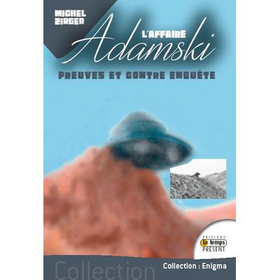 L'affaire Adamski - Preuves et Contre-Enquête - Michel Zirger