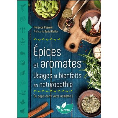 Epices et Aromates - Usages et Bienfaits en Naturopathie - Florence Cosnier