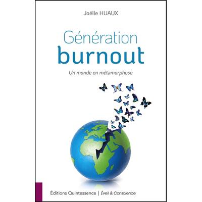 Génération Burnout - Un Monde en Métamorphose - Joëlle Huaux