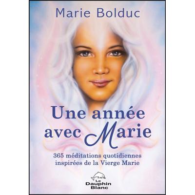 Une Année avec Marie - Marie Bolduc