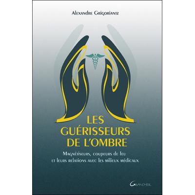 Les Guérisseurs de l'Ombre - Alexandre Grigoriantz