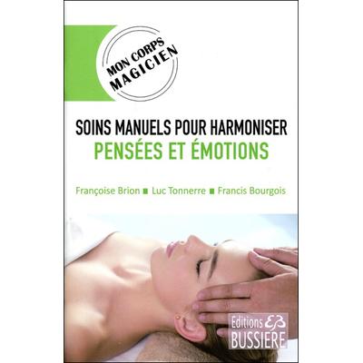 Soins Manuels pour Harmoniser Pensées et Emotions - Françoise Brion