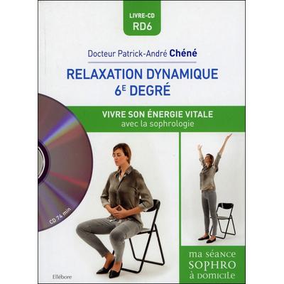 Relaxation Dynamique du 6è Degré - Dr. Patrick-André Chéné