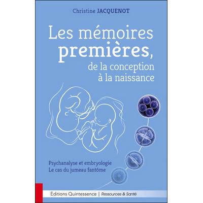 Les Mémoires Premières, de la Conception à la Naissance - Christine Jacquenot