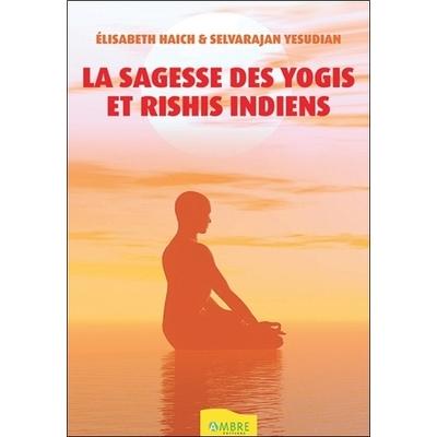 La Sagesse des Yogis et Rishis Indiens - Elisabeth Haich