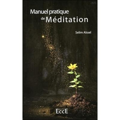 Manuel Pratique de Méditation - Selim Aïssel