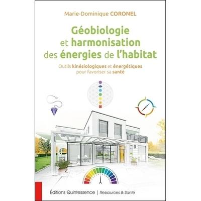 Géobiologie et Harmonisation des Energies de l'Habitat - Marie-Dominique Coronel