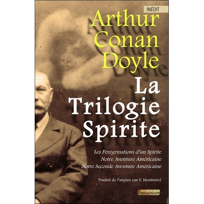La Trilogie Spirite - Les Pérégrinations d'un Spirite - Arthur Conan Doyle