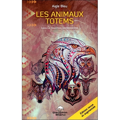 Les Animaux Totems - Dans la Tradition Amérindienne - Aigle Bleu