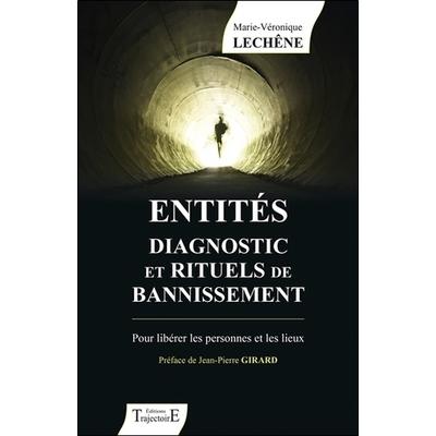 Entités Diagnostic et Rituels de Bannissement - Marie-Véronique Lechêne