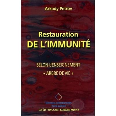 Restauration de l'Immunité selon l'Enseignement Arbre de Vie - Arkady Petrov