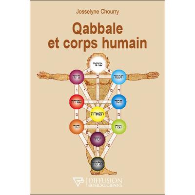 Qabbale et Corps Humain - Josselyne Chourry