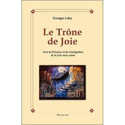 Le Trône de Joie - Georges Lahy