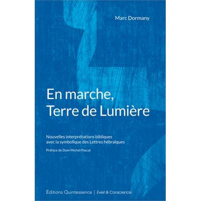 En marche, Terre de Lumière - Marc Dormany