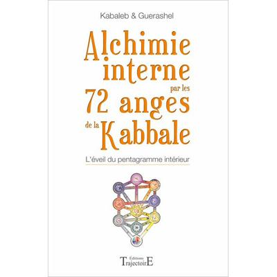 Alchimie interne par les 72 Anges de la kabbale - Kabaleb & Guerashel