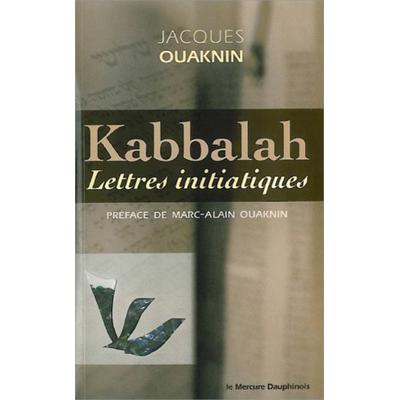 Kabbalah - Lettres Initiatiques - Jacques Ouaknin