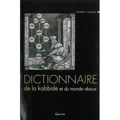 Dictionnaire de la Kabbale et du Monde Obscur - Michèle V. Chatellier
