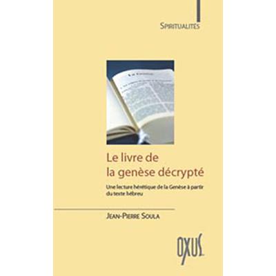 Livre de la Genèse Décrypté - Jean-Pierre Soula