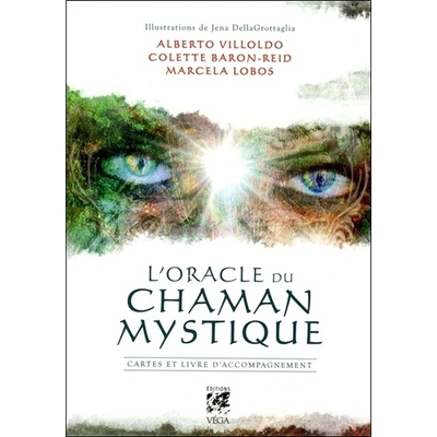 L'Oracle du Chaman Mystique - Alberto Villoldo