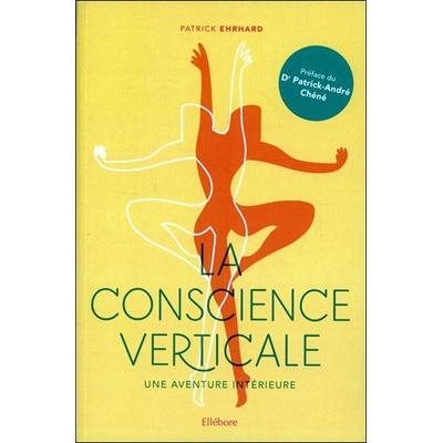 La Conscience Verticale - Une Aventure Intérieure - Patrick Ehrhard