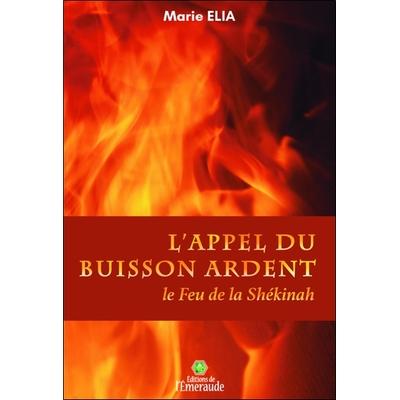L'Appel du Buisson Ardent - Le Feu de la Shékinah - Marie Elia
