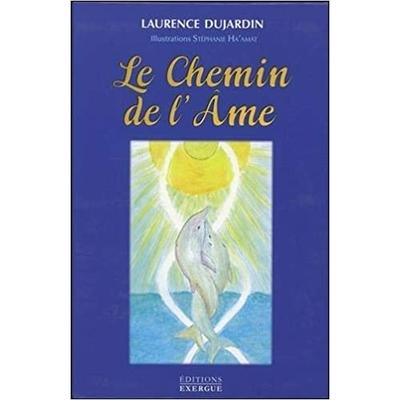 Le Chemin de l'Ame - Coffret - Laurence Dujardin