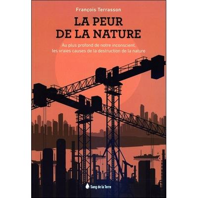 La Peur de la Nature - François Terrasson