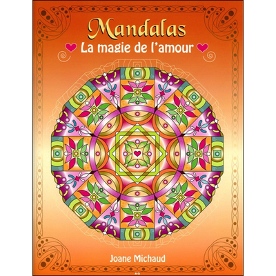 Mandalas La Magie de l'Amour - Joane Michaud