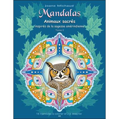 Animaux Sacrés Inspirés de la Sagesse Amérindienne T2 - Joane Michaud