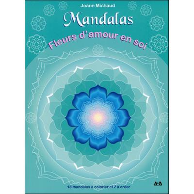Mandalas Fleurs d'Amour en Soi - Joane Michaud