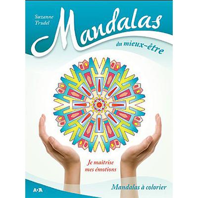 Mandalas du Mieux-être - Je Maîtrise Mes Emotions - Suzanne Trudel