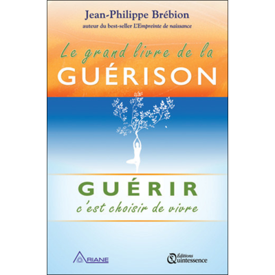 Le Grand Livre de la Guérison - Jean-Philippe Brébion