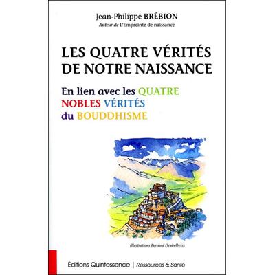 Les Quatre Vérités de Notre Naissance - Jean-Philippe Brébion
