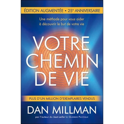 Votre Chemin de Vie - Dan Millman