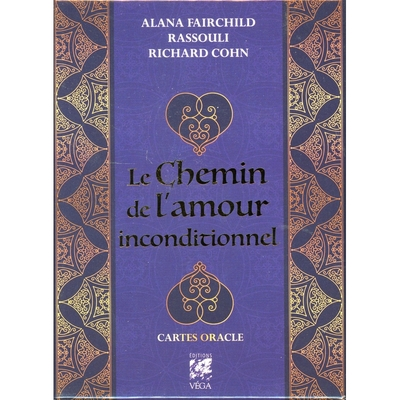 Le Chemin de l'Amour Inconditionnel - Cartes Oracle - Alana Fairchild