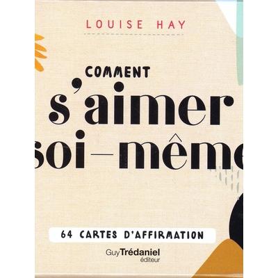 Comment s'Aimer Soi-Même - 64 Cartes d'Affirmation - Louise L. Hay