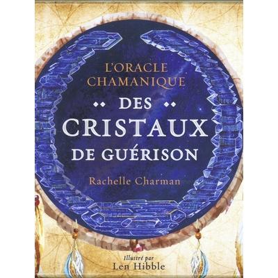 L'Oracle Chamanique des Cristaux de Guérison - Rachelle Charman