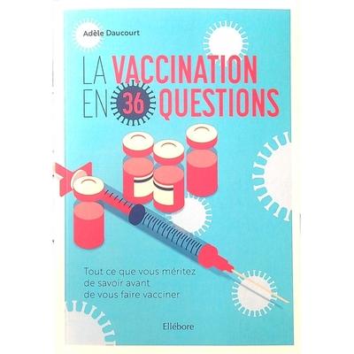 La Vaccination en 36 Questions - Adèle Daucourt